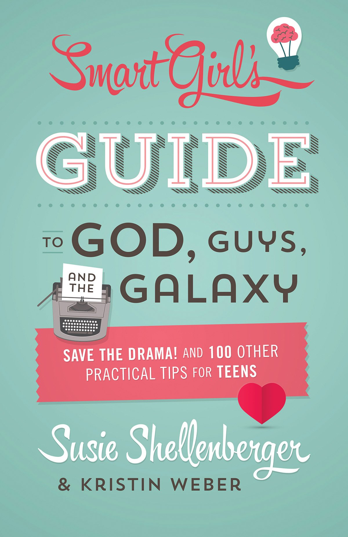 Smart Girl's Guide to God, Guys and the Galaxy